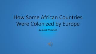 How Some African Countries Were Colonized by Europe