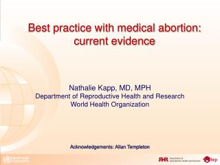 Best practice with medical abortion: current evidence