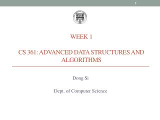 Week 1 CS 361: Advanced Data Structures and Algorithms