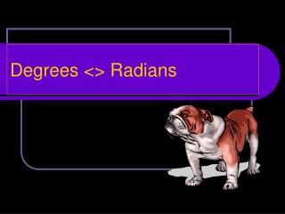 Degrees <> Radians