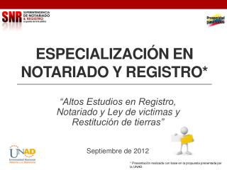ESPECIALIZACI�N EN NOTARIADO Y REGISTRO*