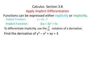 Calculus  Section 3.8 Apply  I mplicit  D ifferentiation