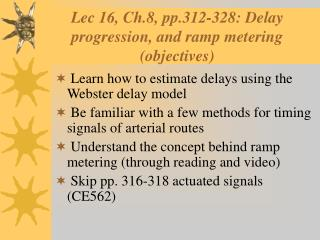 Lec 16, Ch.8, pp.312-328: Delay progression, and ramp metering (objectives)