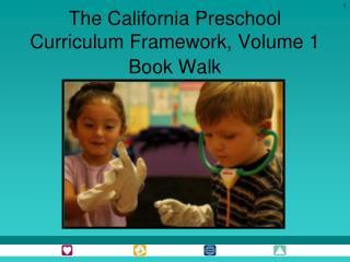 The California Preschool Curriculum Framework, Volume 1 Book Walk