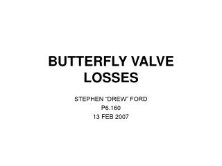 BUTTERFLY VALVE LOSSES