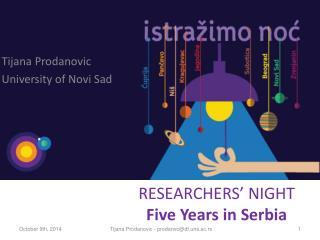 RESEARCHERS' NIGHT  Five  Y ears in  S erbia