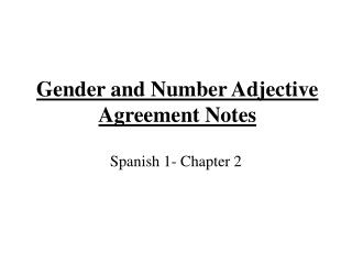 Gender and Number Adjective Agreement Notes