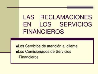 LAS RECLAMACIONES EN LOS SERVICIOS FINANCIEROS