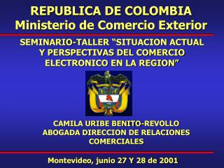 REPUBLICA DE COLOMBIA Ministerio de Comercio Exterior