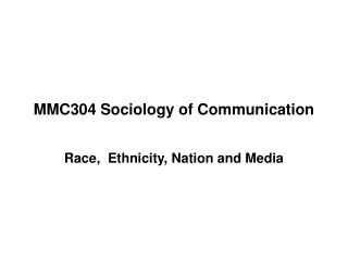 MMC304 Sociology of Communication