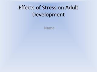 Effects of Stress on Adult Development