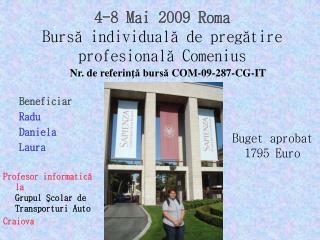 4 -8 Mai 2009 Roma Bursă individuală de pregătire profesională Comenius