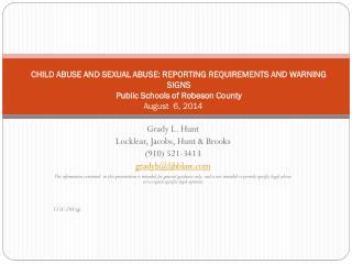 Grady L. Hunt Locklear, Jacobs, Hunt & Brooks (910) 521-3413 gradyh@ljhblaw
