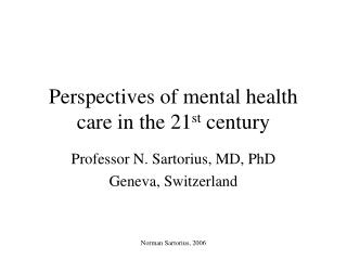 Perspectives of mental health care in the 21 st  century