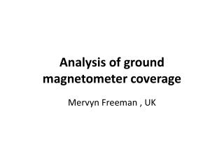 Analysis of ground magnetometer coverage
