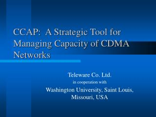 CCAP:  A Strategic Tool for Managing Capacity of CDMA Networks