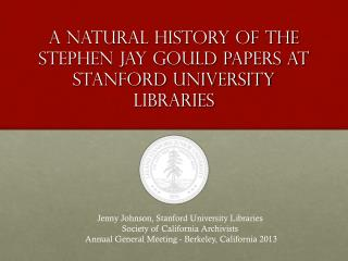 A Natural History of the Stephen Jay Gould papers at Stanford University Libraries