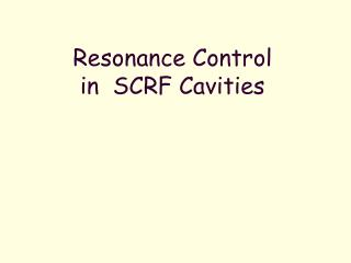 Resonance Control  in  SCRF Cavities