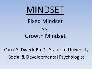 MINDSET Fixed Mindset  vs.  Growth Mindset