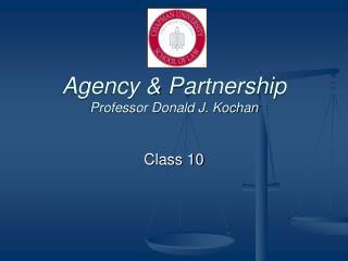Agency & Partnership Professor Donald J. Kochan