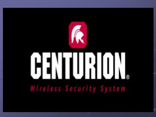 Centurion ™  is the advanced, wireless communication security system meeting the need for a more: