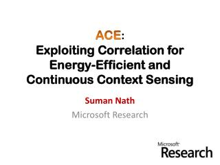 ACE :  Exploiting  Correlation for  Energy-Efficient  and Continuous Context Sensing