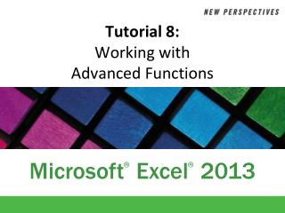 Tutorial 8:  Working with Advanced Functions
