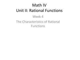 Math IV Unit II: Rational Functions