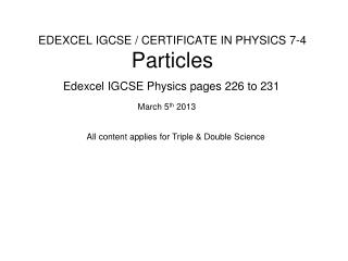 EDEXCEL IGCSE / CERTIFICATE IN PHYSICS 7-4 Particles