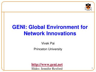 GENI: Global Environment for Network Innovations