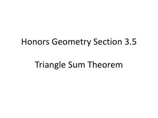 Honors Geometry  Section  3.5 Triangle  Sum Theorem