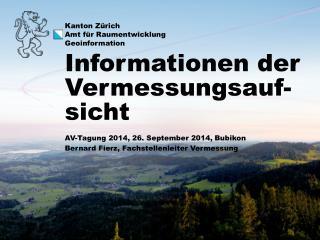AV-Tagung 2014, 26. September 2014,  Bubikon Bernard Fierz, Fachstellenleiter Vermessung