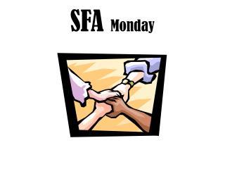 SFA  Monday