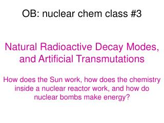 OB: nuclear chem class #3