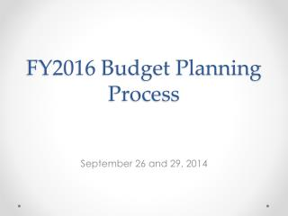 FY2016 Budget Planning Process