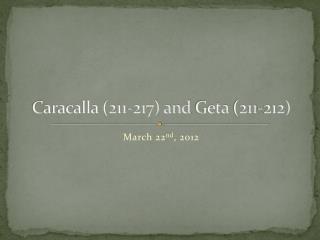Caracalla (211-217) and  Geta  (211-212)
