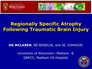Regionally Specific Atrophy Following Traumatic Brain Injury