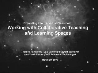 Expanding into the Virtual Classroom: Working with Collaborative Teaching and Learning Spaces