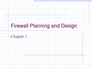 Firewall Planning and Design
