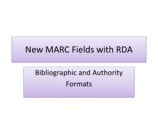 New MARC Fields with RDA