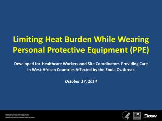 Limiting  Heat  Burden While  Wearing  Personal  Protective Equipment (PPE)