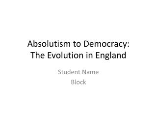 Absolutism to Democracy: The Evolution in England