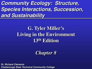 Community Ecology:  Structure, Species Interactions, Succession, and Sustainability