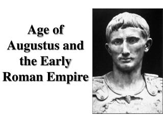 Age of Augustus and the Early Roman Empire