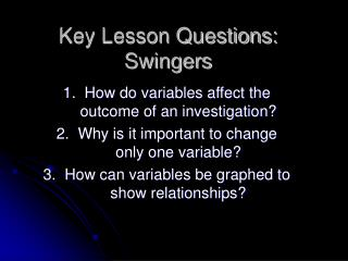 Key Lesson Questions: Swingers