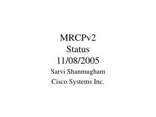 MRCPv2 Status 11/08/2005
