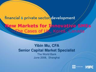New Markets for Innovative SMEs --The Cases of UK, Korea, Canada