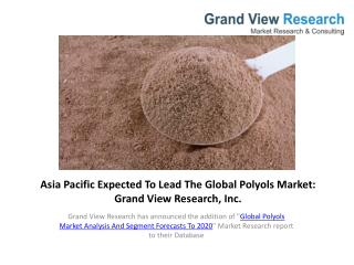 Research Report - Global Polyols Market Report To 2020.