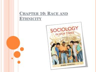 Chapter 10: Race and Ethnicity