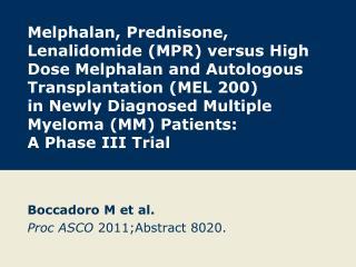 Boccadoro M et al. Proc ASCO  2011;Abstract 8020.